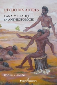 Daniel Clément - L'écho des autres - L'analyse basique en anthropologie.