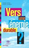 Daniel Clément et Pierre Papon - Vers une énergie durable ?.