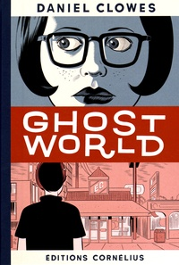 Daniel Clowes - Ghost World.