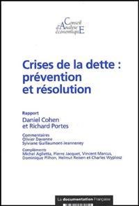 Daniel Cohen et Richard Portes - Crises de la dette : prévention et résolution.