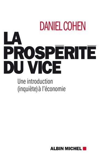 La Prospérité du vice. Une introduction (inquiète) à l'économie