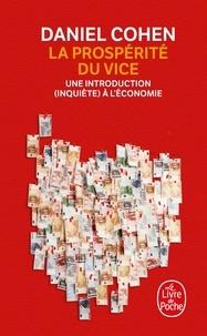 Daniel Cohen - La prospérité du vice - Une introduction (inquiète) à l'économie.
