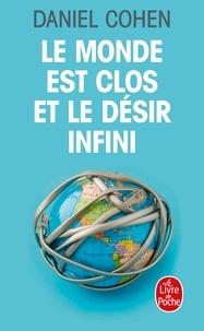 Daniel Cohen - Le monde est clos et le désir infini.