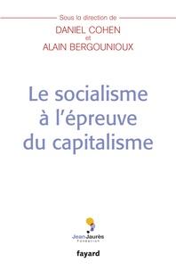 Daniel Cohen et Alain Bergounioux - Le socialisme à l'épreuve du capitalisme.