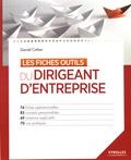 Daniel Cohen - Les fiches outils du dirigeant d'entreprise.