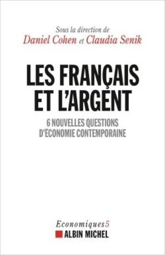 Les français et l'argent. 6 nouvelles questions d'économie contemporaine
