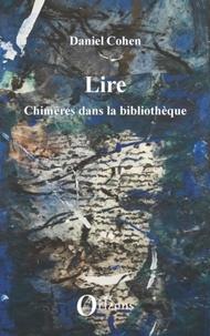 Daniel Cohen - Lire - Chimères dans la bibliothèque.