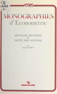 Daniel Cohen - Monnaie, richesse et dette des nations.