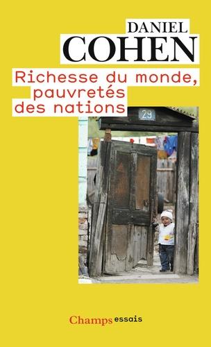 Daniel Cohen - Richesse du monde, pauvretés des nations.
