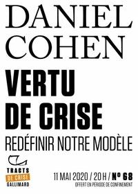 Daniel Cohen - Tracts de Crise (N°68) - Vertu de crise - Redéfinir notre modèle.
