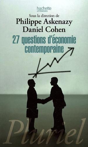 Daniel Cohen et Philippe Askenazy - Vingt-sept questions d'économie contemporaine.