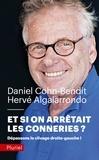 Daniel Cohn-Bendit et Hervé Algalarrondo - Et si on arrêtait les conneries ? - Dépassons le clivage droite-gauche !.