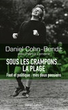 Daniel Cohn-Bendit - Sous les crampons... la plage - Foot et politique : mes deux passions.