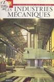 Daniel Cois et  Collectif - Les industries mécaniques.