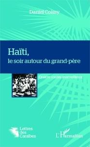 Daniel Coissy - Haïti, le soir autour du grand-père - Quatre contes merveilleux.