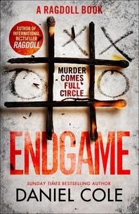 Daniel Cole - Endgame - An addictive and nail-biting crime thriller.