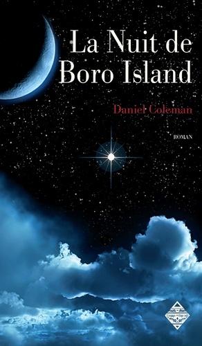 Daniel Coleman et François Delven - La Nuit de Boro Island - Un habile mélange de science-fiction et de thriller !.