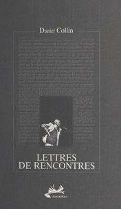Daniel Collin - Lettres de rencontres.