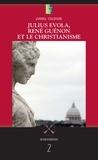 Daniel Cologne - Julius Evola, René Guénon et le christianisme.