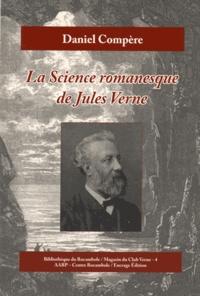 Daniel Compère - La science romanesque de Jules Verne.