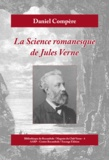 Daniel Compère - La science romanesque de Jules Verne - Étude d'un genre littéraire.