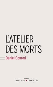 Daniel Conrod - L'atelier des morts.