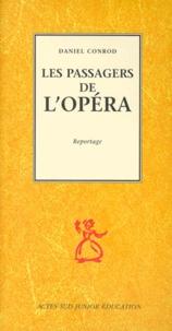 Daniel Conrod - Les passagers de l'Opéra - Reportage.