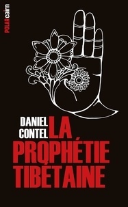 Daniel Contel - La prophétie tibétaine.