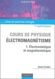 Daniel Cordier - Cours de physique - Electromagnétisme - Tome 1, Electrostatique et magnétostatique.