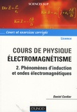 Daniel Cordier - Cours de physique pour la licence, Electromagnétisme - Tome 2, Phénomènes d'induction et ondes électromagnétiques.