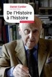 Daniel Cordier - De l'Histoire à l'histoire.