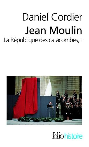 Jean Moulin. La république des catacombes tome 2