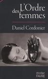 Daniel Cordonier - L'Ordre des femmes.