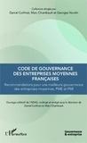 Daniel Corfmat et Marc Chambault - Code de gouvernance des entreprises moyennes françaises - Recommandations pour une meilleure gouvernance des entreprises moyennes, PME et PMI.