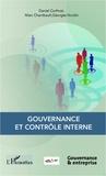 Daniel Corfmat et Marc Chambault - Gouvernance et contrôle interne - Recommandations pour une meilleure gouvernance en entreprises moyennes, PME & PMI.