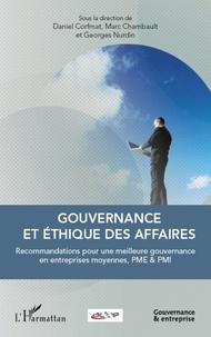 Daniel Corfmat et Marc Chambault - Gouvernance et éthique des affaires - Recommandations pour une meilleure gouvernance en entreprises moyennes, PME & PMI.