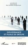 Daniel Corfmat et Marc Chambault - Gouvernance et filiale de groupe - Recommandations pour une meilleure gouvernance en entreprises moyennes, PME & PMI.