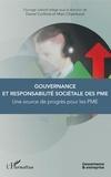 Daniel Corfmat et Marc Chambault - Gouvernance et responsabilité sociétale des PME - Une source de progrès pour les PME.