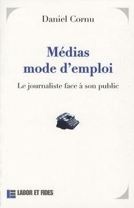 Daniel Cornu - Médias mode d'emploi - Le journaliste face à son public.