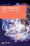 Daniel Cornu - Tous connectés ! - Internet et les nouvelles frontières de l'info.