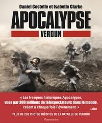 Daniel Costelle et Isabelle Clarke - Apocalypse Verdun.