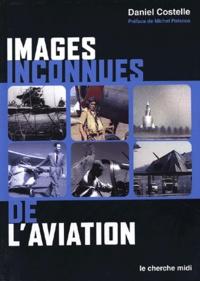 Daniel Costelle - Images inconnues de l'aviation.
