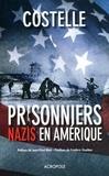 Daniel Costelle - Les prisonniers nazis en Amérique.