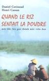 Daniel Cotinaud et Henri Cassan - Quand le riz sentait la poudre.
