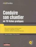 Daniel Couffignal et Pierre Haxaire - Conduire son chantier en 70 fiches pratiques.