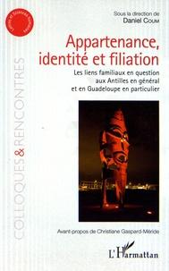 Daniel Coum - Appartenance, identité et filiation - Les liens familiaux en question aux Antilles en général et en Guadeloupe en particulier.