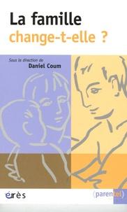Daniel Coum - La famille change-t-elle ?.