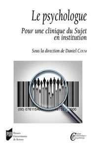 Daniel Coum - Le psychologue - Pour une clinique du Sujet en institution.