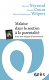 Daniel Coum et Gérard Neyrand - Malaise dans le soutien à la parentalité - Pour une éthique d'intervention.