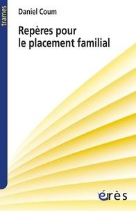 Daniel Coum - Repères pour le placement familial.